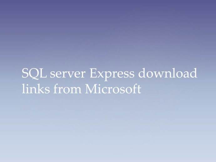 SQL Server Express Download Links